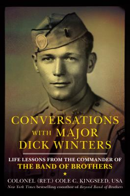 Conversations With Major Dick Winters By Kingseed, Cole C.